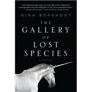 The Gallery of Lost Species A Novel by Berkhout, Nina, 9781250085078