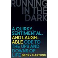 Running in the Dark by Hartung, Becky, 9781630475079