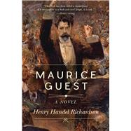 Maurice Guest by Richardson, Henry Handel, 9781634505079