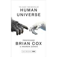 Human Universe by Cox, Brian; Cohen, Andrew, 9780008125080