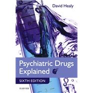 Psychiatric Drugs Explained by Healy, David, M.D., 9780702045080