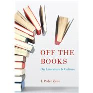 Off the Books: On Literature and Culture by Zane, J. Peder, 9781611175080