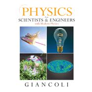 Physics for Scientists & Engineers with Modern Physics by Giancoli, Douglas C., 9780131495081