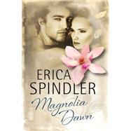 Magnolia Dawn by Spindler, Erica, 9780727885081