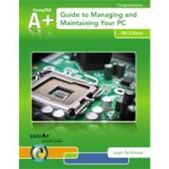A+ Guide to Managing and Maintaining Your PC by Andrews, 9781133135081