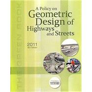 A Policy on Geometric Design of Highways and Streets 2011 (product #GDHS-6) by American Association of State Highway and Transportation Officials, 9781560515081