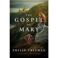 The Gospel of Mary by Freeman, Philip, 9781681775081