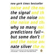 The Signal and the Noise Why So Many Predictions Fail--but Some Don't by Silver, Nate, 9780143125082