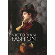 Victorian Fashion by Shrimpton, Jayne, 9780747815082