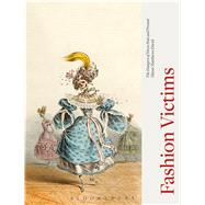 Fashion Victims The Dangers of Dress Past and Present by Matthews David, Alison, 9781350005082