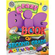 Crazy Big Book of Second Grade Activities by Carson-Dellosa Publishing Company, Inc., 9781483835082