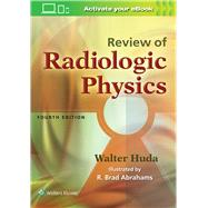 Review of Radiologic Physics by Huda, Walter, 9781496325082