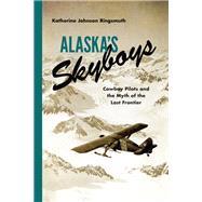 Alaska's Skyboys by Ringsmuth, Katherine Johnson, 9780295995083
