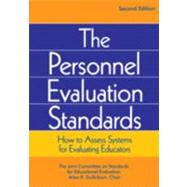 The Personnel Evaluation Standards; How to Assess Systems for Evaluating Educators by The Joint Committee on Standards for Educational Evaluation, Arlen R. Gullickson, Chair, 9780761975083