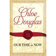 Our Time Is Now by Douglas, Chloe, 9781455585083