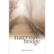 Narrow Bridge by Pelman, Barbara, 9781553805083