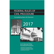 Federal Rules of Civil Procedure and Selected Other Procedural Provisions 2017 by Clermont, Kevin, 9781683285083