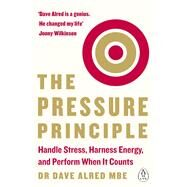 The Pressure Principle by Alred, Dave, 9780241975084