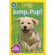 National Geographic Readers: Jump Pup! by NEUMAN, SUSAN B., 9781426315084