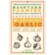 Backyard Farming: Growing Garlic by Pezza, Kim, 9781578265084