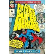 The Physics of Superheroes: Spectacular Second Edition by Kakalios, James (Author), 9781592405084