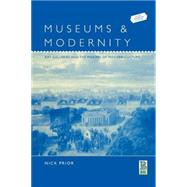 Museums and Modernity Art Galleries and the Making of Modern Culture by Prior, Nick, 9781859735084