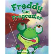 Freddy the Frogcaster by Dean, Janice, 9781621575085