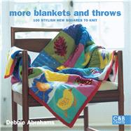 More Blankets and Throws 100 Stylish New Squares to Knit by Abrahams, Debbie, 9781843405085