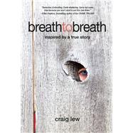 Breath to Breath by Lew, Craig, 9781939775085