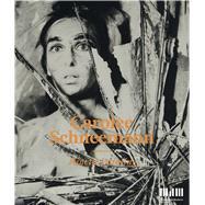Carolee Schneemann by Breitwieser, Sabine; Joseph, Branden W.; Nixon, Mignon; Osterweil, Ara; Rodenbeck, Judith, 9783791355085