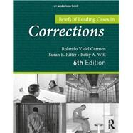 Briefs of Leading Cases in Corrections by del Carmen; Rolando, 9781437735086