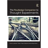 The Routledge Companion to Thought Experiments by Stuart; Michael T, 9780415735087