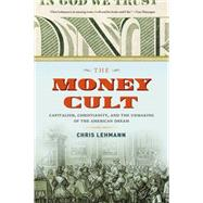 The Money Cult by Lehmann, Chris, 9781612195087