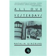 All Our Yesterdays by Ginzburg, Natalia; Davidson, Angus, 9781628725087