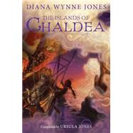 The Islands of Chaldea by Jones, Diana Wynne; Jones, Ursula, 9780062295088