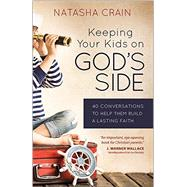 Keeping Your Kids on God's Side by Crain, Natasha, 9780736965088