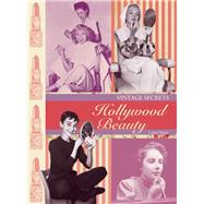 Vintage Secrets: Hollywood Beauty by Slater, Laura, 9780859655088