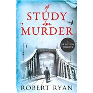 A Study in Murder by Ryan, Robert, 9781471135088