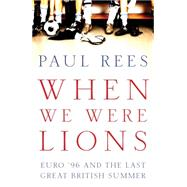 When We Were Lions by Rees, Paul, 9781781315088
