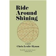 Ride Around Shining by Leslie-Hynan, Chris, 9780062285089