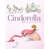 Cinderella A Fairy Tale Adventure by Rossi, Francesca, 9781454915089
