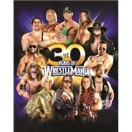 30 Years of Wrestlemania by Shields, Brian, 9781465425089
