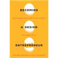 Becoming a Design Entrepreneur by Heller, Steven; Talarico, Lita, 9781621535089