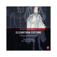 Elizabethan Costume Design and Construction by Huang; Helen Q., 9780240825090