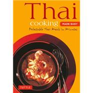 Thai Cooking Made Easy by Tuttle Publishing, 9780804845090