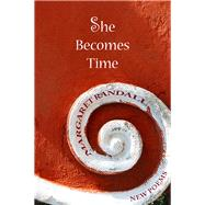 She Becomes Time by Randall, Margaret, 9781609405090