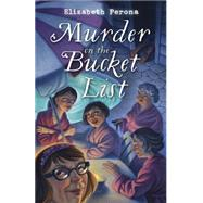 Murder on the Bucket List by Perona, Elizabeth, 9780738745091