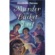Murder on the Bucket List by Perona, Elizabeth, 9780738745091