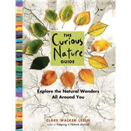 The Curious Nature Guide by Leslie, Clare Walker, 9781612125091