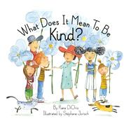 What Does It Mean to Be Kind? by DiOrio, Rana; Jorisch, Stéphane, 9781939775092